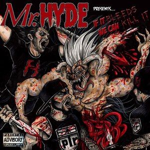 Mr. Hyde альбом If It Bleeds We Can Kill It