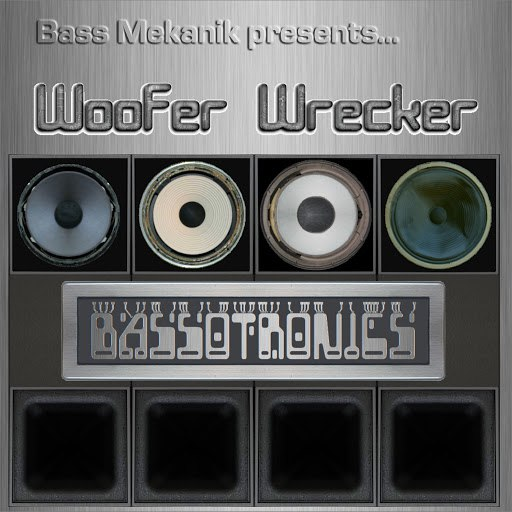 Bassotronics альбом Bass Mekanik Presents Bassotronics: Woofer Wrecker