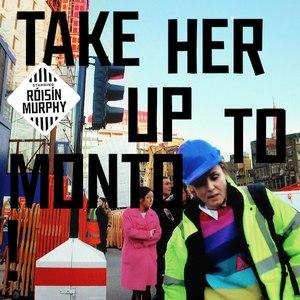 Róisín Murphy альбом Take Her Up To Monto