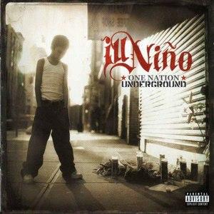 Ill Niño альбом One Nation Underground [Special Edition]