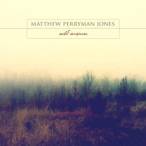 Matthew Perryman Jones альбом Cold Answer