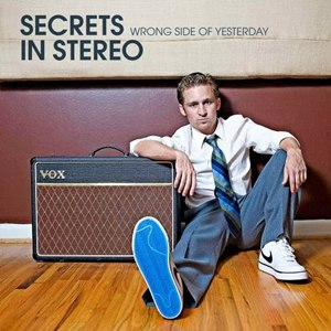 Secrets In Stereo альбом Wrong Side of Yesterday