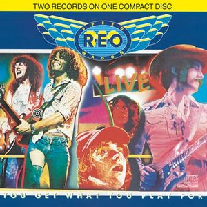 REO Speedwagon альбом Live You Get What You Play For