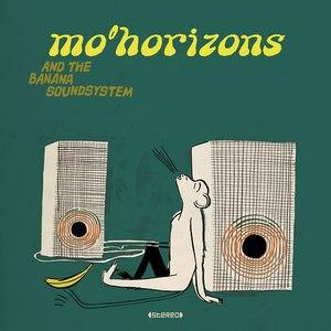 Mo' Horizons альбом Mo' Horizons and the Banana Soundsystem