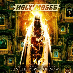 Holy Moses альбом 30th Anniversary - In The Power Of Now