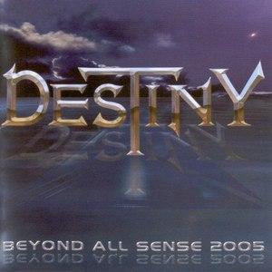 Destiny альбом Beyond All Sense 2005