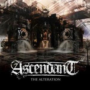 Ascendant альбом The Alteration