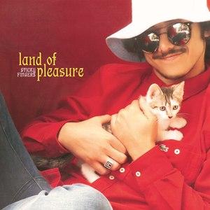 Sticky Fingers альбом Land Of Pleasure
