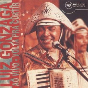 Luiz Gonzaga альбом Luiz Gonzaga Volta Pra Curtir