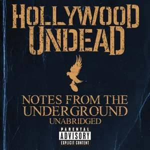 Hollywood Undead альбом Notes From The Underground - Unabridged