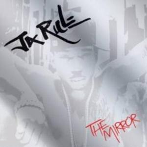 Ja Rule альбом The Mirror
