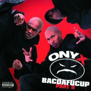 ONYX альбом Onyx/ Bacdafucup II