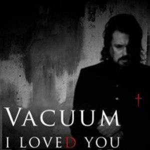 Vacuum альбом I loved You
