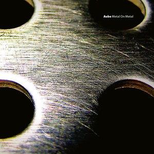 Aube альбом Metal On Metal