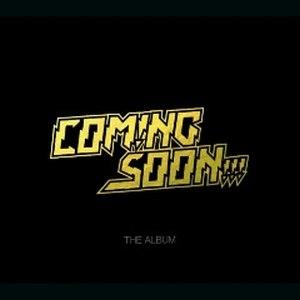 Coming Soon альбом The Album