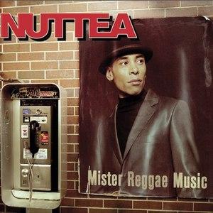 Nuttea альбом Mister Reggae Music