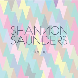 Shannon Saunders альбом Electric