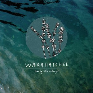 Waxahatchee альбом Early Recordings