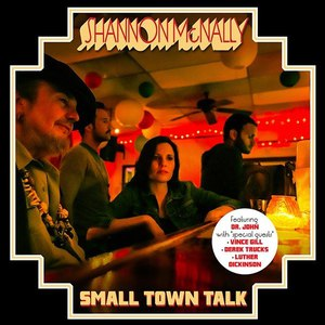 Shannon McNally альбом Small Town Talk (Songs Of Bobby Charles)
