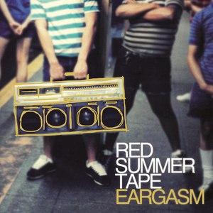 Red Summer Tape альбом Eargasm