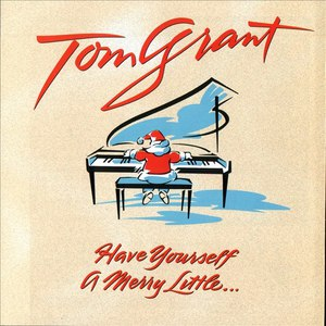 Tom Grant альбом Have Yourself A Merry Little...