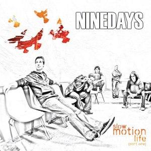 Nine Days альбом Slow Motion Life (Part One)