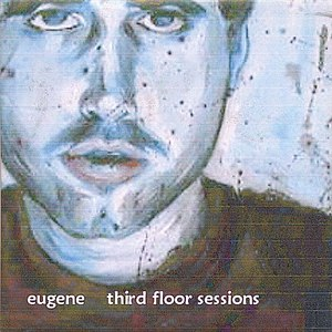 Eugene альбом Third Floor Sessions