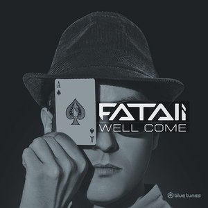 Fatali альбом Well Come