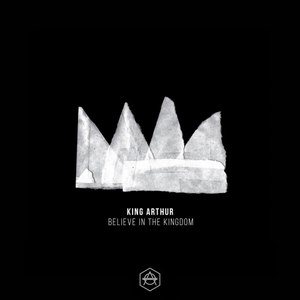King Arthur альбом Believe In The Kingdom