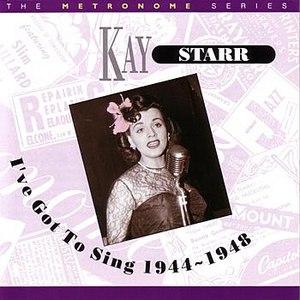 Kay Starr альбом I've Got To Sing 1944-1948