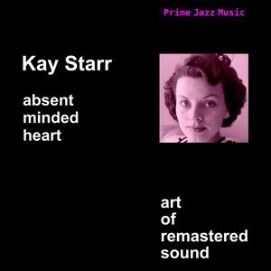 Kay Starr альбом Absent Minded Heart