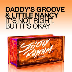 Daddy's Groove альбом It's Not Right, But It's Okay