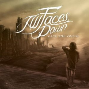 All Faces Down альбом Face The Truth