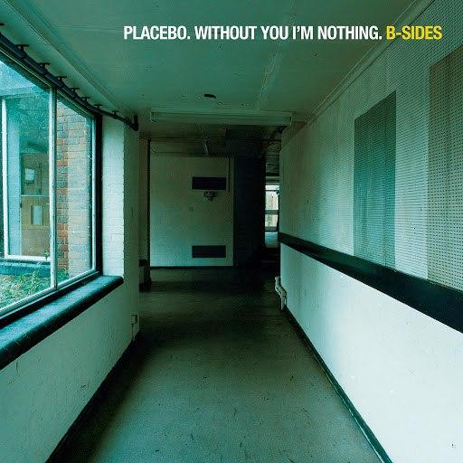 Placebo альбом Without You I'm Nothing: B-Sides