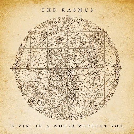 The Rasmus альбом Livin' in a World Without You