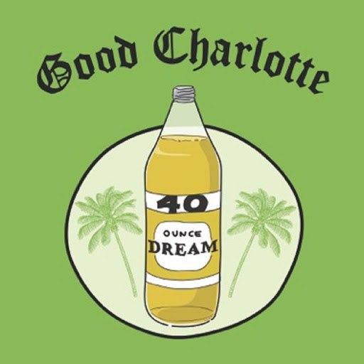 Good Charlotte альбом 40 oz. Dream