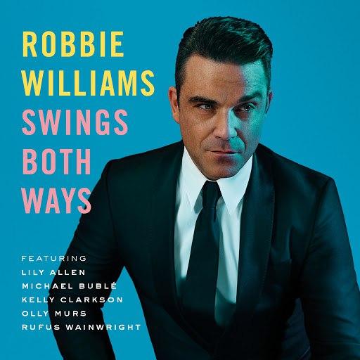 Robbie Williams альбом Swings Both Ways