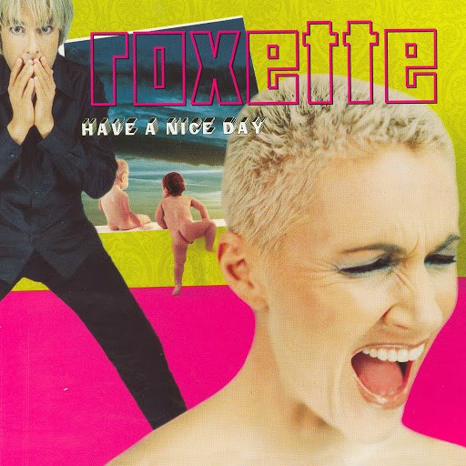 Roxette альбом Have A Nice Day (2009 Version)