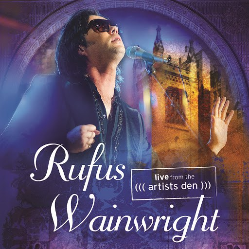 Rufus Wainwright альбом Live From The Artists Den (Live)