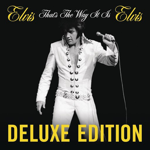 Elvis Presley альбом That's the Way It Is (Deluxe Edition)