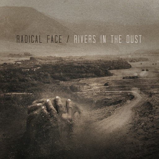 Radical Face альбом Rivers in the Dust