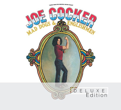 Joe Cocker альбом Mad Dogs & Englishmen (Deluxe Edition)