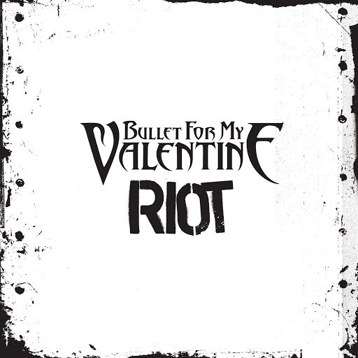 Bullet for My Valentine альбом Riot