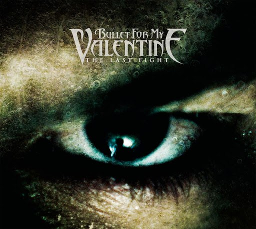 Bullet for My Valentine альбом The Last Fight
