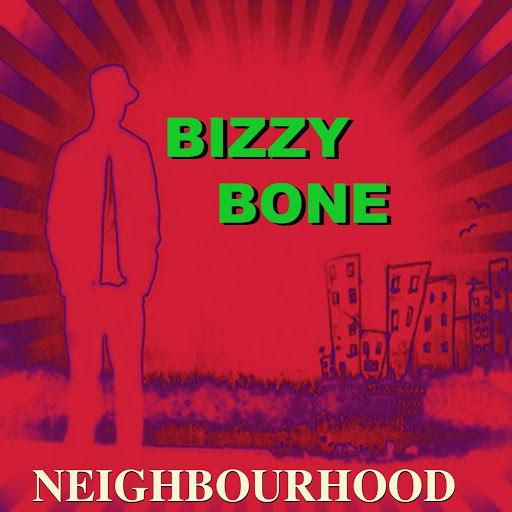 Bizzy Bone альбом Neighbourhood