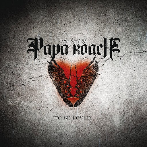 Papa Roach альбом To Be Loved (The Best Of Papa Roach)