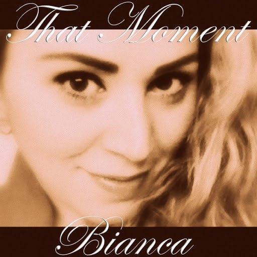 Бьянка альбом That Moment