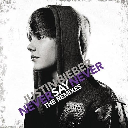 Justin Bieber альбом Never Say Never - The Remixes