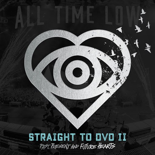 All Time Low альбом Straight To DVD II: Past, Present, and Future Hearts