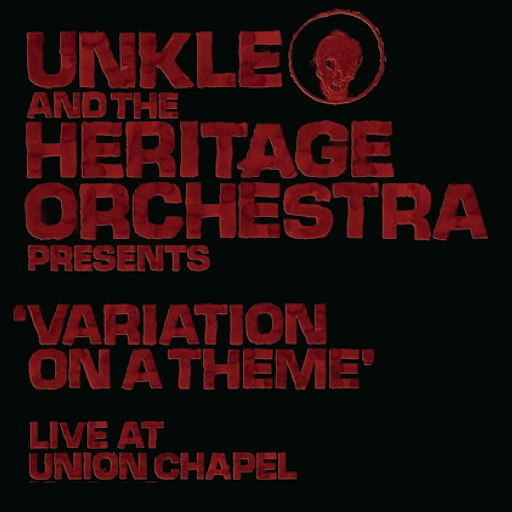 Unkle альбом UNKLE and The Heritage Orchestra Presents 'Variation On A Theme' Live At The Union Chapel